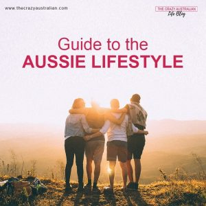 The Crazy Australian Life Blog | How to Live Like Australians